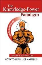The Knowledge-Power Paradigm