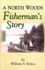 A North Woods Fisherman's Story