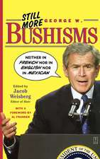 """Still More George W. Bushisms: """"Neither in French nor in English nor in Mexican"""""""