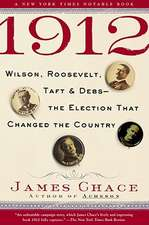 1912:  Wilson, Roosevelt, Taft & Debs--The Election That Changed the Country