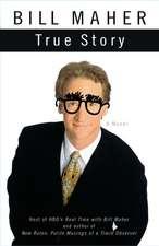 True Story: A Novel