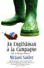 An Englishman à la Campagne: Life in Deepest France