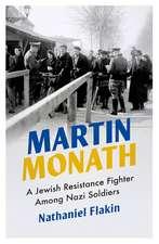 Martin Monath: A Jewish Resistance Fighter Amongst Nazi Soldiers
