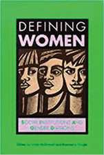 Defining Women: Social Institutions and Gender Divisions