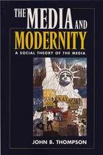 Media and Modernity: A Social Theory of the Media