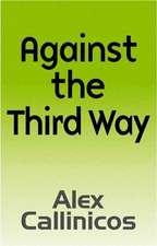 Against the Third Way: An Anti–Capitalist Critique