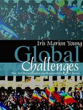 Global Challenges: War, Self–Determination and Responsibility for Justice