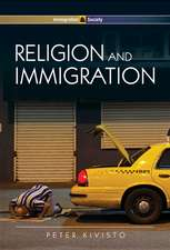 Religion and Immigration: Migrant Faiths in North America and Western Europe