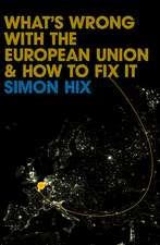 What′s Wrong with the Europe Union and How to Fix It