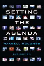 Setting the Agenda: Mass Media and Public Opinion