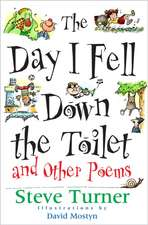 The Day I Fell Down the Toilet and Other Poems:  A Record Book