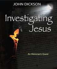 Investigating Jesus:  An Historian's Quest