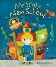 Elliott, R: My Stinky New School
