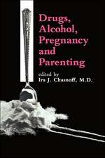 Drugs, Alcohol, Pregnancy and Parenting