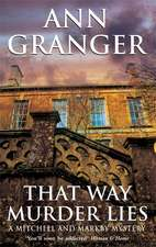 Granger, A: That Way Murder Lies (Mitchell & Markby 15)