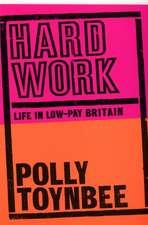 Toynbee, P: Hard Work