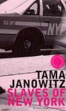 Janowitz, T: Slaves of New York