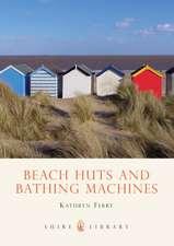 Beach Huts and Bathing Machines
