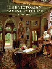 Life in the Victorian Country House