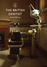The British Dentist:  British Army Children's Lives and Times