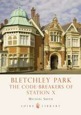 Bletchley Park: The Code-breakers of Station X