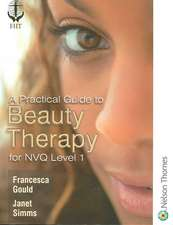A Practical Guide to Beauty Therapy for S/NVQ Level 1