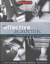 The Effective Academic:  A Handbook for Enhanced Academic Practice