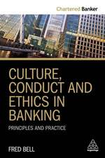 Culture, Conduct and Ethics in Banking: Principles and Practice