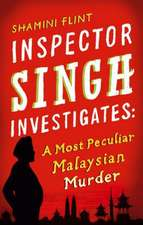 Inspector Singh Investigates 01. A Most Peculiar Malaysian Murder