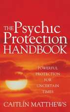 The Psychic Protection Handbook