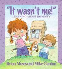 Moses, B: It Wasn't Me!