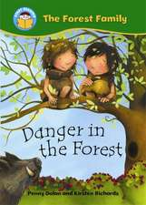 Dolan, P: Start Reading: The Forest Family: Danger in the Fo