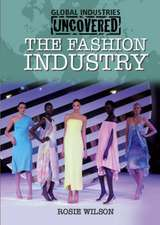 Wilson, R: The Fashion Industry