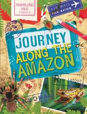 Travelling Wild: Journey Along the Amazon