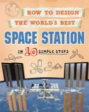How to Design the World's Best Space Station: In 10 Simple Steps