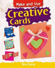 Storey, R: Make and Use: Creative Cards