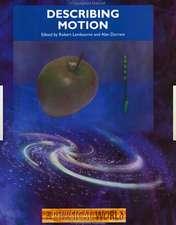 Describing Motion:  The Physical World