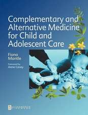Complementary and Alternative Medicine for Child and Adolescent Care: A Practical Guide for Healthcare Professionals