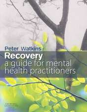 Recovery: A Guide for Mental Health Practitioners