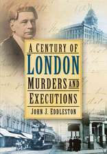 A Century of London Murders and Executions