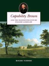 Capability Brown:  And the Eighteenth-Century English Landscape