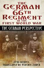 The German 66th Infantry Regiment in the First World War:  The German Perspective