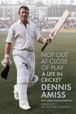 Not Out at Close of Play: A Life in Cricket