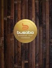 Bangkok Thai: The Busaba Cookbook