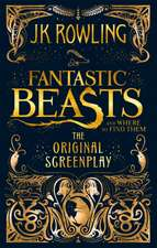 Fantastic Beasts and Where to Find Them : The Original Screenplay
