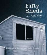 Grey, C: Fifty Sheds of Grey
