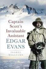 Captain Scott's Invaluable Assistant Edgar Evans