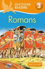 Steele, P: Kingfisher Readers: Romans (Level 3: Reading Alon