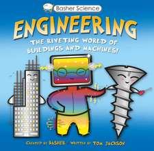 Jackson, T: Basher Science: Engineering