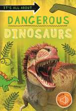 It's all about... Dangerous Dinosaurs